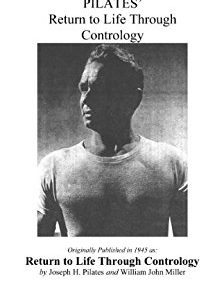 Método Pilates o Contrología Return to life through Contrology - 1945